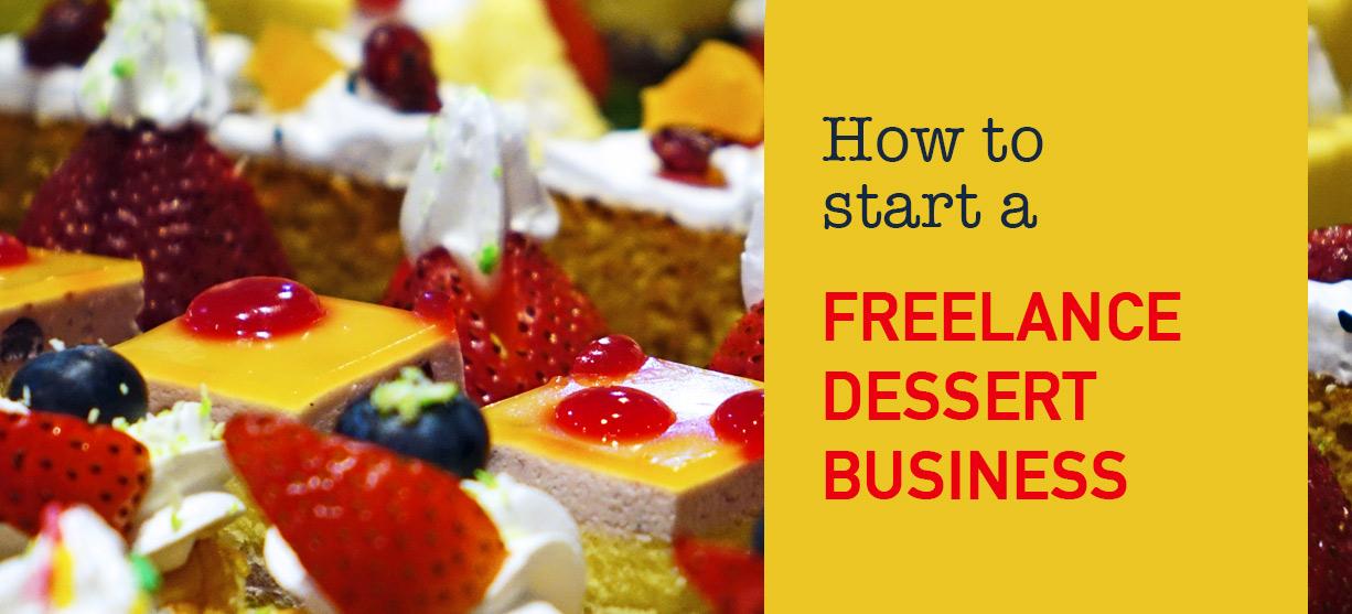 How to start a Freelance Dessert Business